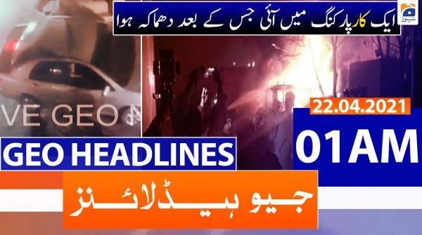 Geo Headlines 01 AM | 22nd April 2021
