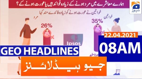 Geo Headlines 08 AM | 22nd April 2021