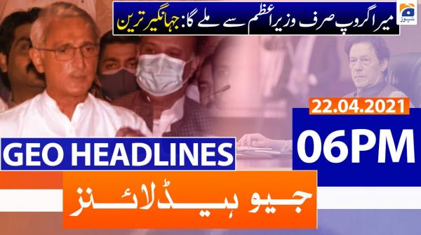 Geo Headlines 06 PM | 22nd April 2021