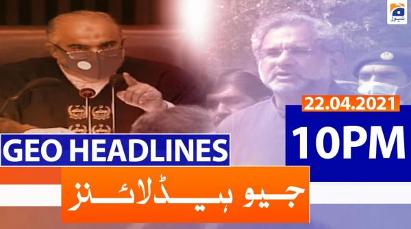 Geo Headlines 10 PM | 22nd April 2021