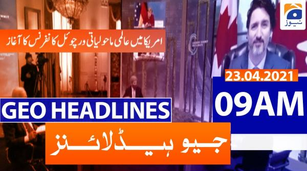Geo Headlines 09 AM | 23rd April 2021