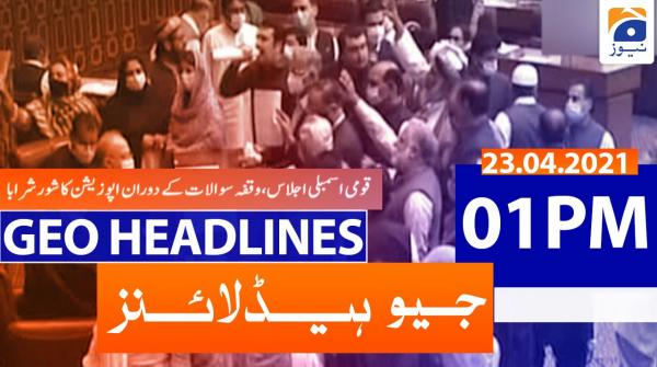 Geo Headlines 01 PM | 23rd April 2021