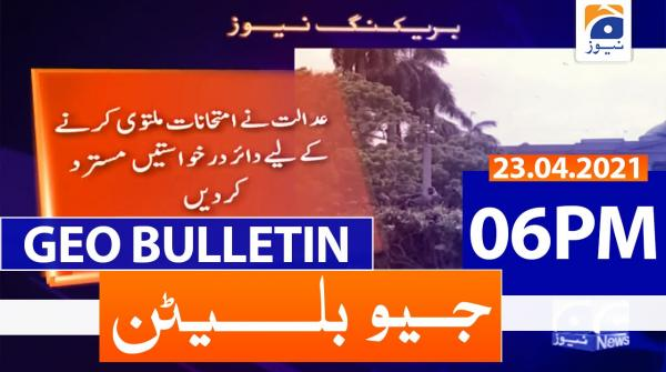 Geo Bulletin 06 PM | 23rd April 2021
