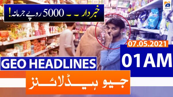 Geo Headlines 01 AM   7th May 2021