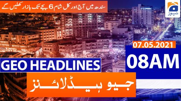 Geo Headlines 08 AM | 7th May 2021
