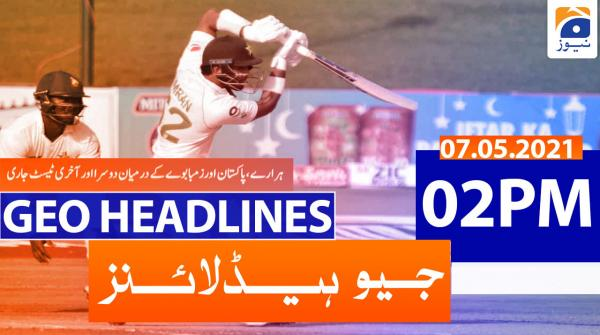 Geo Headlines 02 PM | 7th May 2021