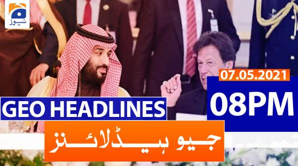 Geo Headlines 08 PM | 7th May 2021