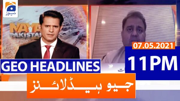 Geo Headlines 11 PM | 7th May 2021