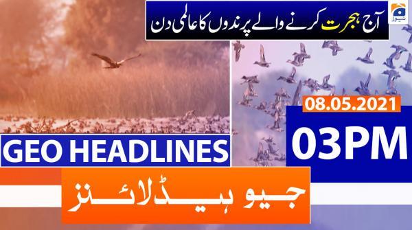 Geo Headlines 03 PM | 8th May 2021