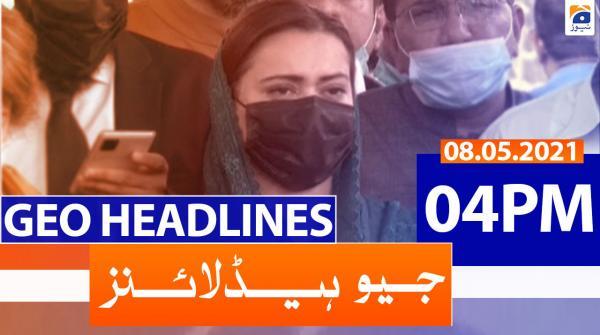 Geo Headlines 04 PM | 8th May 2021