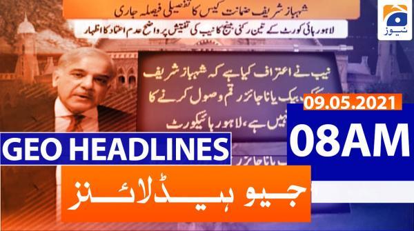 Geo Headlines 08 AM | 9th May 2021