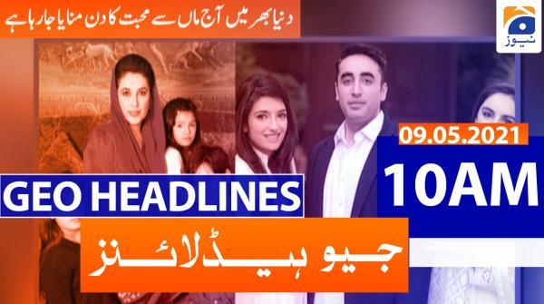 Geo Headlines 10 AM | 9th May 2021