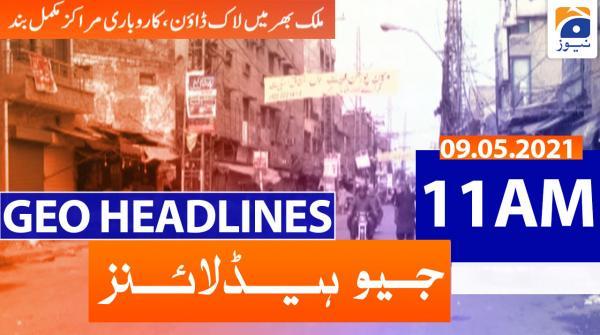 Geo Headlines 11 AM | 9th May 2021