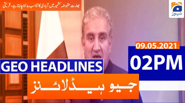 Geo Headlines 02 PM | 9th May 2021