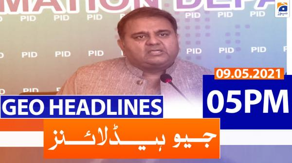 Geo Headlines 05 PM | 9th May 2021