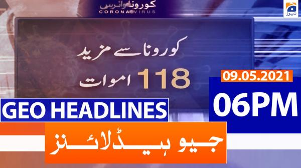 Geo Headlines 06 PM | 9th May 2021