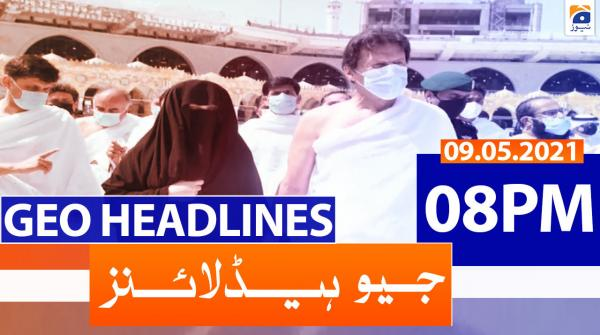 Geo Headlines 08 PM | 9th May 2021