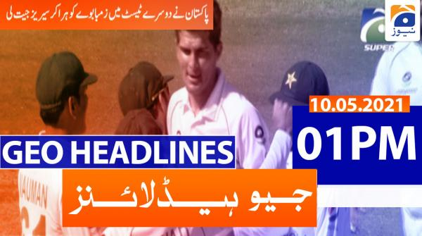 Geo Headlines 01 PM | 10th May 2021