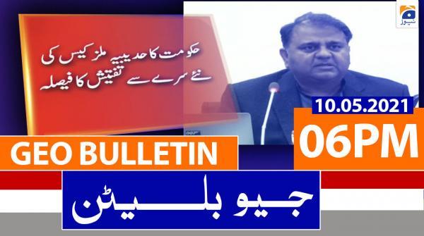 Geo Bulletin 06 PM | 10th May 2021