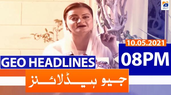 Geo Headlines 08 PM | 10th May 2021