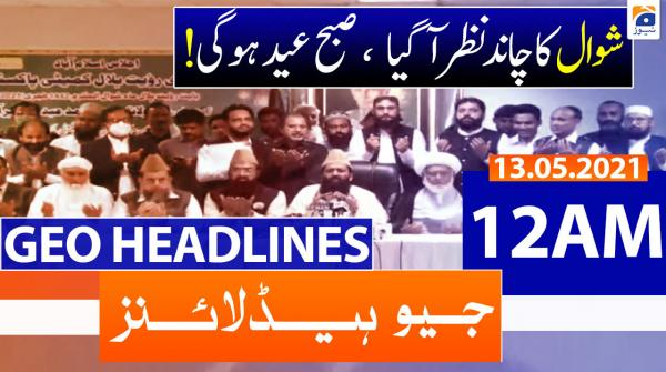 Geo Headlines 12 AM | 13th May 2021