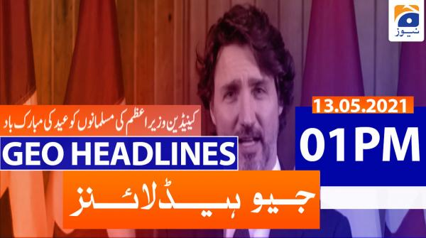 Geo Headlines 01 PM | 13th May 2021