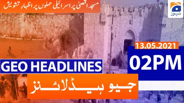 Geo Headlines 02 PM | 13th May 2021