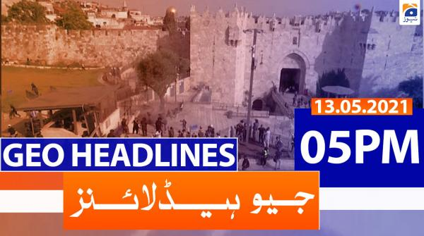 Geo Headlines 05 PM | 13th May 2021