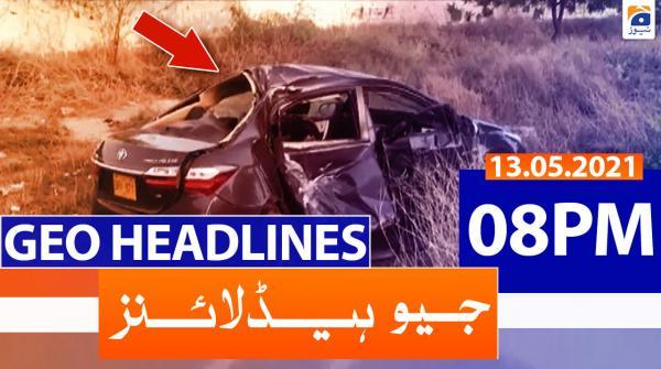 Geo Headlines 08 PM | 13th May 2021