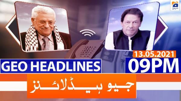Geo Headlines 09 PM | 13th May 2021