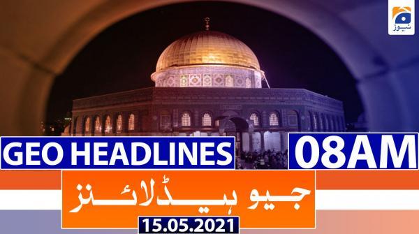 Geo Headlines 08 AM | 15th May 2021