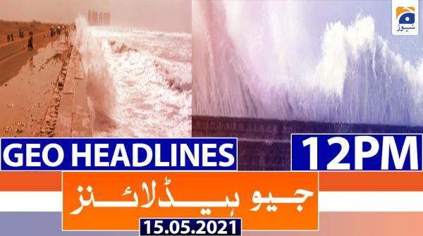 Geo Headlines 12 PM | 15th May 2021