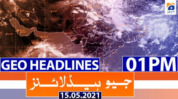 Geo Headlines 01 PM | 15th May 2021