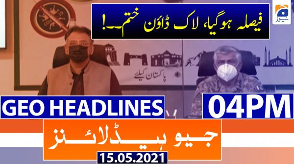 Geo Headlines 04 PM | 15th May 2021