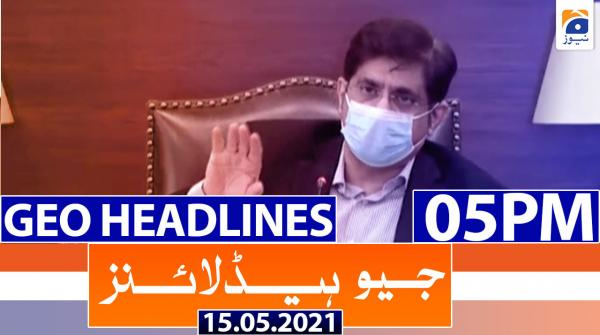 Geo Headlines 05 PM | 15th May 2021