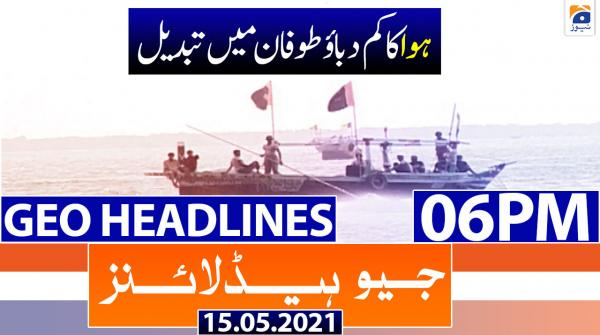 Geo Headlines 06 PM | 15th May 2021