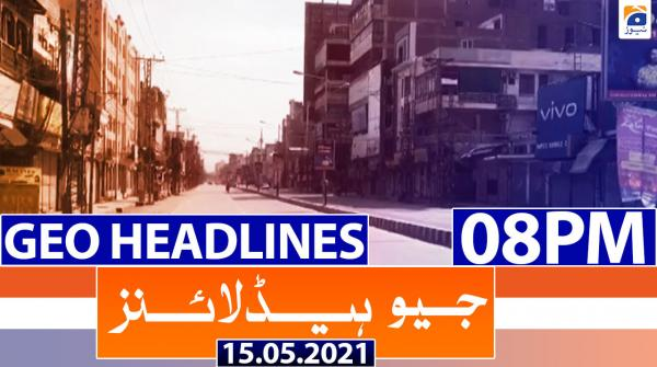 Geo Headlines 08 PM | 15th May 2021