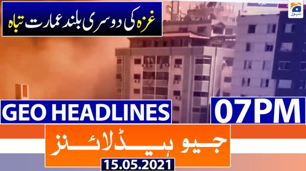 Geo Headlines 07 PM | 15th May 2021