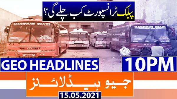 Geo Headlines 10 PM | 15th May 2021