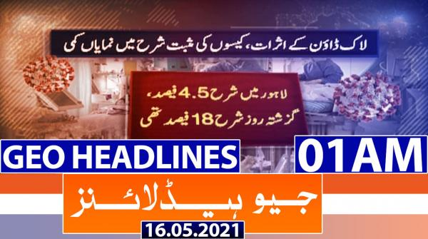Geo Headlines 01 AM | 16th May 2021