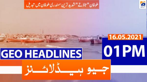Geo Headlines 01 PM | 16th May 2021