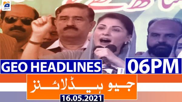 Geo Headlines 06 PM | 16th May 2021