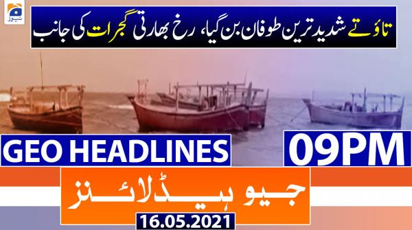 Geo Headlines 09 PM | 16th May 2021