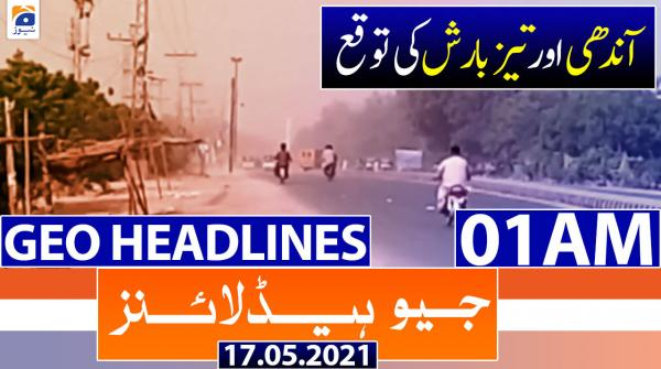 Geo Headlines 01 AM | 17th May 2021