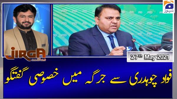 Jirga | Guest: Fawad Chaudhry | 29th May 2021