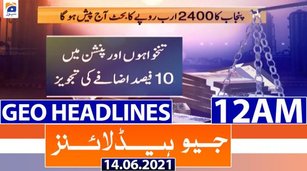 Geo Headlines 12 AM | 14th June 2021