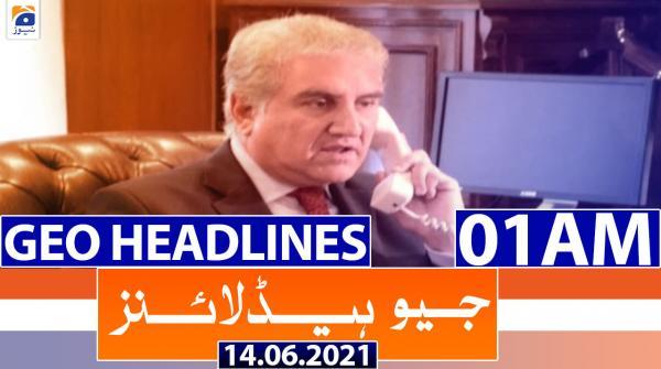 Geo Headlines 01 AM | 14th June 2021