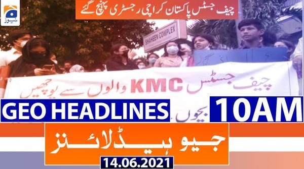 Geo Headlines 10 AM | 14th June 2021