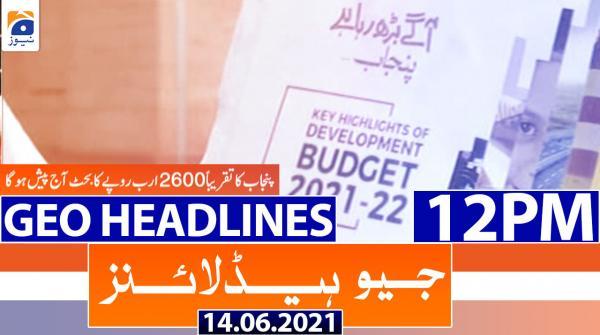 Geo Headlines 12 PM | 14th June 2021