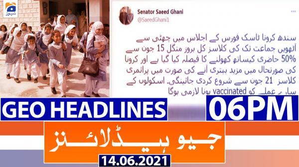 Geo Headlines 06 PM | 14th June 2021